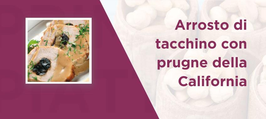 Arrosto di tacchino con prugne della California - Vincenzo Caputo SRL