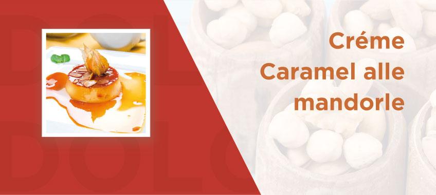 Crème caramel alle mandorle - Vincenzo Caputo SRL