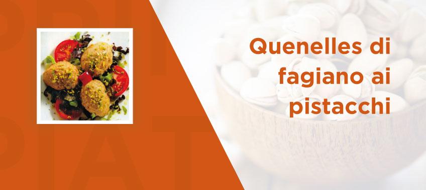 Quenelles di fagiano ai pistacchi - Vincenzo Caputo SRL